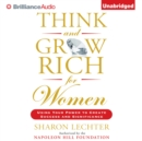 Think and Grow Rich for Women : Using Your Power to Create Success and Significance - eAudiobook