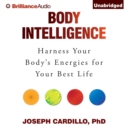 Body Intelligence : Harness Your Body's Energies for Your Best Life - eAudiobook