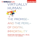 Virtually Human : The Promise-and the Peril-of Digital Immortality - eAudiobook