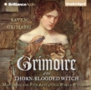 Grimoire of the Thorn-Blooded Witch : Mastering the Five Arts of Old World Witchery - eAudiobook