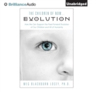 The Children of Now...Evolution : How We Can Support the Fast-Forward Evolution of Our Children and All of Humanity - eAudiobook