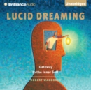 Lucid Dreaming : Gateway to the Inner Self - eAudiobook