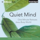Quiet Mind : One-Minute Retreats from a Busy World - eAudiobook