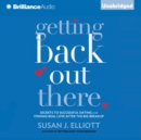 Getting Back Out There : Secrets to Successful Dating and Finding Real Love after the Big Breakup - eAudiobook