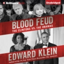 Blood Feud : The Clintons vs. the Obamas - eAudiobook