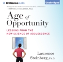 Age of Opportunity : Lessons from the New Science of Adolescence - eAudiobook
