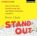 Stand Out : How to Find Your Breakthrough Idea and Build a Following Around It - eAudiobook