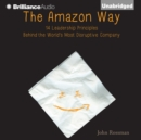 The Amazon Way : 14 Leadership Principles Behind the World's Most Disruptive Company - eAudiobook