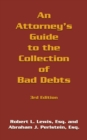 An Attorney's Guide to the Collection of Bad Debts: 3Rd Edition - eBook