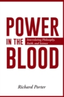 Power in the Blood : Interrelating Philosophy, Faith, and Science - eBook