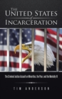 The United States of Incarceration : The Criminal Justice Assault on Minorities, the Poor, and the Mentally Ill - eBook