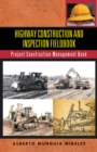 Highway Construction and Inspection Fieldbook : Project Construction Management Book - eBook