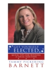 Get Yourself Elected : Quick Tips for Winning a Local Election - eBook