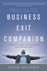 Business Exit Companion : An Owner'S Guide to Exit Planning and Unlocking Value - eBook
