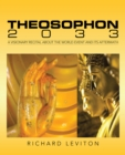 Theosophon 2033 : A Visionary Recital About the World Event and Its Aftermath - eBook