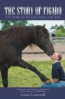 The Story of Figaro : The Story of My Real Black Stallion - eBook