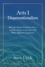 Acts 1 Dispensationalism : Why the Church Existed in Acts 1 and the Answer to the Acts 2:38  Water Baptism Controversy - eBook