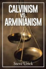 Calvinism Vs. Arminianism - eBook