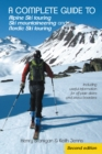 A Complete Guide to Alpine Ski Touring Ski Mountaineering and Nordic Ski Touring : Including Useful Information for off Piste Skiers and Snow Boarders - eBook