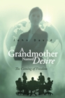 A Grandmother Named Desire : The Coming of Freedom - eBook