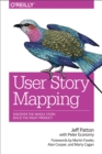 User Story Mapping : Discover the Whole Story, Build the Right Product - eBook