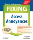 Fixing Access Annoyances : How to Fix the Most Annoying Things About Your Favorite Database - eBook
