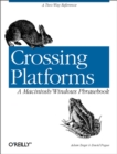Crossing Platforms A Macintosh/Windows Phrasebook : A Dictionary for Strangers in a Strange Land - eBook