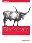 Blockchain : Blueprint for a New Economy - eBook