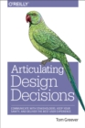 Articulating Design Decisions : Communicate with Stakeholders, Keep Your Sanity, and Deliver the Best User Experience - eBook