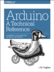 Arduino - A Technical Reference - Book