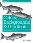 Colors, Backgrounds, and Gradients : Adding Individuality with CSS - eBook