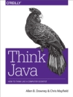 Think Java : How to Think Like a Computer Scientist - eBook