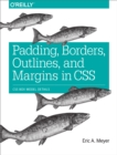 Padding, Borders, Outlines, and Margins in CSS : CSS Box Model Details - eBook