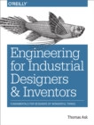Engineering for Industrial Designers and Inventors : Fundamentals for Designers of Wonderful Things - eBook
