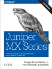 Juniper MX Series : A Comprehensive Guide to Trio Technologies on the MX - eBook