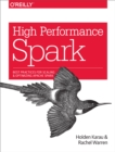 High Performance Spark : Best Practices for Scaling and Optimizing Apache Spark - eBook