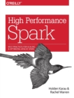High Performance Spark : Best Practices for Scaling and Optimizing Apache Spark - Book