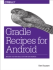 Gradle Recipes for Android : Master the New Build System for Android - eBook