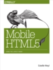 Mobile HTML5 : Using the Latest Today - eBook