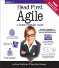 Head First Agile : A Brain-Friendly Guide to Agile Principles, Ideas, and Real-World Practices - eBook