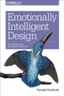 Emotionally Intelligent Design : Rethinking How We Create Products - eBook