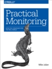 Practical Monitoring : Effective Strategies for the Real World - eBook