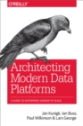 Architecting Modern Data Platforms : A Guide to Enterprise Hadoop at Scale - eBook