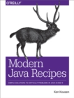 Modern Java Recipes : Simple Solutions to Difficult Problems in Java 8 and 9 - eBook