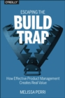 Escaping the Build Trap - Book