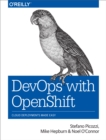 DevOps with OpenShift : Cloud Deployments Made Easy - eBook