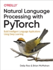 Natural Language Processing with PyTorch : Build Intelligent Language Applications Using Deep Learning - eBook
