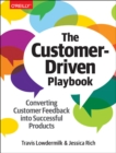 The Customer-Driven Playbook - Converting Customer Insights into Successful Products - Book