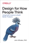 Design for How People Think : Using Brain Science to Build Better Products - eBook
