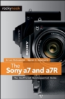 The Sony a7 and a7R : The Unofficial Quintessential Guide - eBook